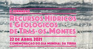II Jornadas dos Recursos Hídricos e Geológicos de Trás-os-Montes